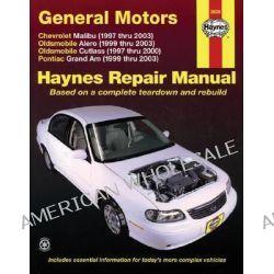 Chevrolet, Oldsmobile, Pontiac Automotive Repair Manual, Malibu, Alero and Cutlass, Grand Am by Jay Storer, 9781563925375.