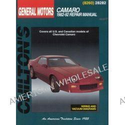Chevrolet Camaro 1982-92 Repair Manual, Chilton's Total Car Care Repair Manuals by Chilton Automotive Books, 9780801982606.