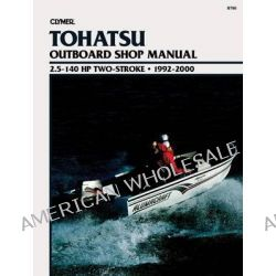 Clymer Tohatsu Outboard Shop Manual, 2.5-140 HP Two-Stroke, 1992-2000 by Clymer Publications, 9780892877928.