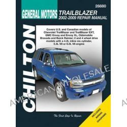 Chilton Total Car Care Chevrolet Trailblazer, GMC Envoy, Oldsmobile Bravada & Rainier 02-09 by Chilton, 9781563929625.