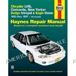 Chrysler LH Series (Chrysler Concorde, New Yorker and LHS; Dodge Intrepid; Eagle Vision) (1993-97) Automotive Repair Manual by Mike Stubblefield, 9781563923166.