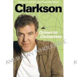 Driven to Distraction by Jeremy Clarkson, 9780141044200.