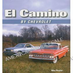 El Camino by Chevrolet by Mike Mueller, 9781583882153.