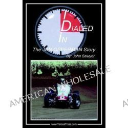 Dialed In - The Jan Opperman Story by John Sawyer, 9781588500632.