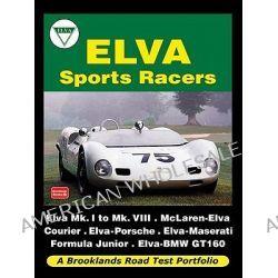 Elva Sports Racers Road Test Portfolio, Road Test Portfolio by R. M. Clarke, 9781855208971.