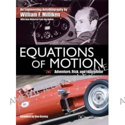 Equations of Motion, Adventure, Risk and Innovation by William F. Milliken, 9780837615707.
