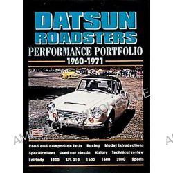 Datsun Roadsters Performance Portfolio 1960-71, Performance Portfolio by R. Clarke, 9781855205482.