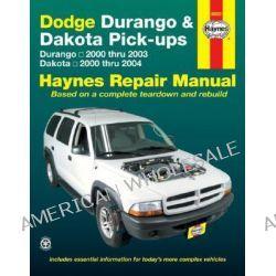 Dodge Durango & Dakota, Dodge Durango Models (2000 Thru 2003) / Dodge Dakota Models(2000 Thru 2004) by Jay Storer, 9781563926778.