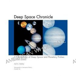 Deep Space Chronicle, A Chronology of Deep Space and Planetary Probes 1958-2000. Monograph in Aerospace History, No. 24, 2002 (NASA SP-2002-4524) by Asif A. Siddiqi, 9781780393247.