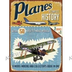 Planes, A Complete History by R G Grant, 9781626861558.