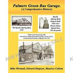 Palmers Green Bus Garage by Mike Wormall, 9781434301451.