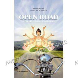 Open Road, a Goddess-biker Guidebook by Jennifer Bair, 9781452021584.