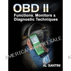 OBD-II, Functions, Monitors and Diagnostic Techniques by Al Santini, 9781428390003.