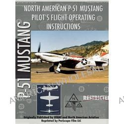 P-51 Mustang Pilot's Flight Manual by Periscope Film.com, 9781411690400.