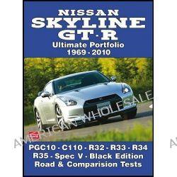 Nissan Skyline GT-R Ultimate Portfolio 1969-2010 by R. M. Clarke, 9781855208889.