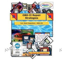Obd-II Repair Strategies, (Including State Inspections) by Mandy Concepcion, 9781463552435.