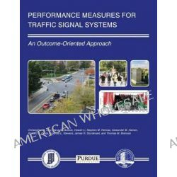 Performance Measures for Traffic Signal Systems, An Outcome-Oriented Approach by Christopher M Day, 9781622602803.