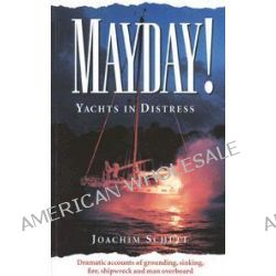 Mayday!, Yachts in Distress by Joachim Schult, 9781574090390.