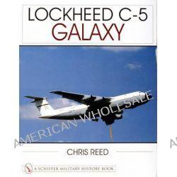 Lockheed C-5 Galaxy by Chris Reed, 9780764312052.