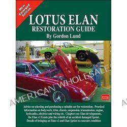 Lotus Elan Restoration Guide by Gordon Lund, 9781855209466.