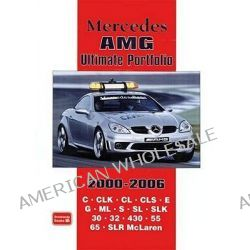 Mercedes AMG Ultimate Portfolio 2000-2006 by R. M. Clarke, 9781855207486.