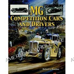 MG Competition Cars and Drivers by Richard L. Knudson, 9781583881668.