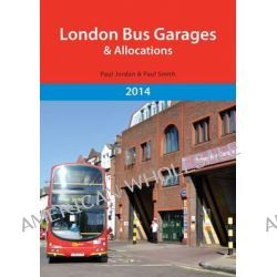 London Bus Garages and Allocations by Jordan Paul, 9781908347220.