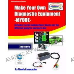 Make Your Own Diagnostic Equipment (Myode) by Mandy Concepcion, 9781481946605.