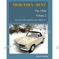 Mercedes-Benz, the 1960s, Volume 2, W100, W108, W109, W113 by Bernd S Koehling, 9781480237223.