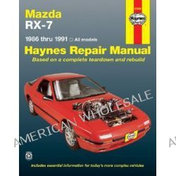 Mazda RX-7 (1986-1991) Automotive Repair Manual, 1986 Thru 1991: All Models by Mike Stubblefield, 9781563920073.