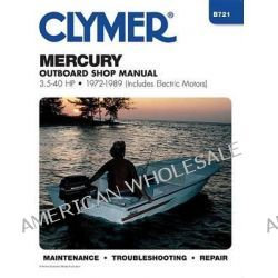 Mercury B721 OutboardsShop Manual 3.5-40 H.P., 1972-89 (Includes Electric Motors) by Randy Stephens, 9780892873951.