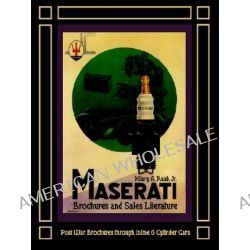 Maserati Brochures and Sales Literature - Post War Brochures Through Inline 6 Cylinder Cars by Hilary, A. Raab, 9781588500458.