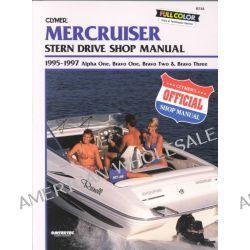 Mercruiser Stern Drive Shop Manual, Alpha One, Bravo One, Bravo Two & Bravo Three 1995-1997, Stern Drive Shop Manual : 1