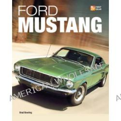 Ford Mustang by Brad Bowling, 9780760338087.