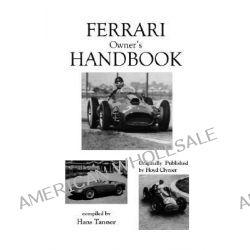 Ferrari Owner's Handbook by Hans Tanner, 9781588500588.