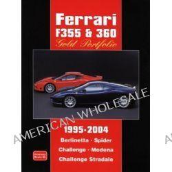 Ferrari F355 & 360 Gold Portfolio 1995 - 2004 by R. M. Clarke, 9781855206847.