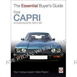 Ford Capri, All Models (Except RS) 1969 to 1987 by Mark Paxton, 9781845842055.