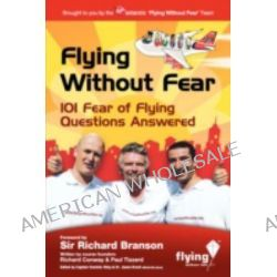 Flying without Fear, 101 Fear of Flying Questions Answered by Paul Tizzard, 9780955814501.