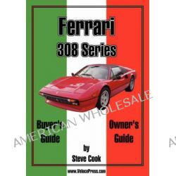 Ferrari 308 Series Buyer's Guide & Owner's Guide by Steve Cook, 9781588500069.