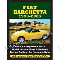 Fiat Barchetta 1995-2005 Road Test Portfolio, Brooklands Books Road Test Series by R. M. Clarke, 9781855209244.