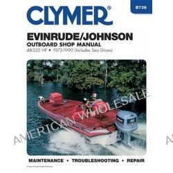 Evinrude/Johnson Outboard Shop Manual, 48-235 HP, 1973-1990 by Randy Stephens, 9780892875559.