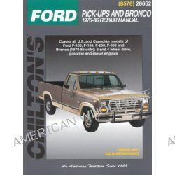 Ford Pick-ups and Bronco (1976-86), Pick-Ups and Bronco 1976-86 by Chilton Automotive Books, 9780801985768.