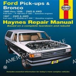 Ford Pick-ups & Bronco Automotive Repair Manual by Editors Of Haynes Manuals, 9781620920107.
