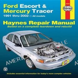 Ford Escort & Mercury Tracer Automotive Repair Manual, 91-02 by Alan Ahlstrand, 9781563928406.