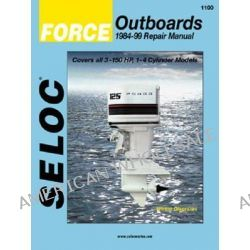 Force Outboards, 1984-99 Repair Manual, Covers All 3-150 HP, 1-4 Cylinder 2-Stroke Models by Seloc Publications, 9780893300555.