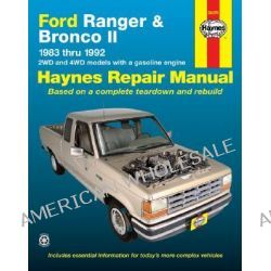 Ford Ranger and Bronco II (1983 to 1992) Automotive Repair Manual, 1983-1993 2Wd and 4Wd Models With a Gasoline Engine Automotive Repair Manual by Homer Eubanks, 9781563920660.