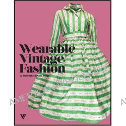 Wearable Vintage Fashion by Jo Watherhouse, 9781908126276.