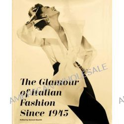 The Glamour of Italian Fashion, Since 1945 by Sonnet Stanfill, 9781851777761.