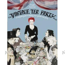 The Vintage Tea Party Book by Angel Adoree, 9781845336479.