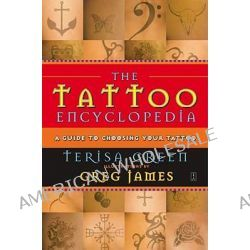 The Tattoo Encyclopedia, A Guide to Choosing the Right Tattoo for You by Terisa Green, 9780743223294.